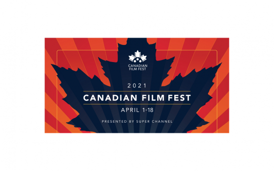 CANADIAN FILM FEST ANNOUNCES NEW AWARD AND 2021 MASTERCLASS AND INDUSTRY SERIES LINEUP